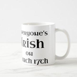 Everyone's Irish On March 17th Basic White Mug