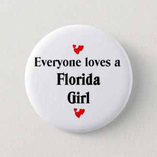 Everyong loves a florida girl 6 cm round badge