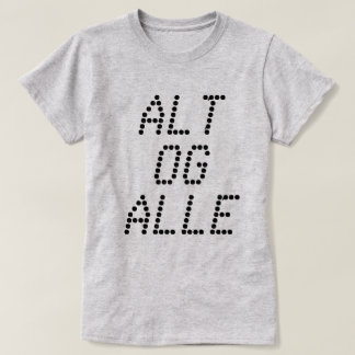 everything and all, in Norwegian grey T-Shirt
