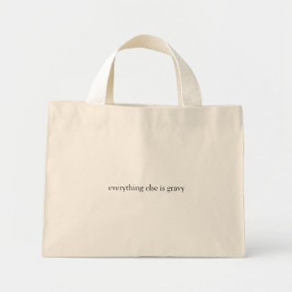 everything else is gravy mini tote bag