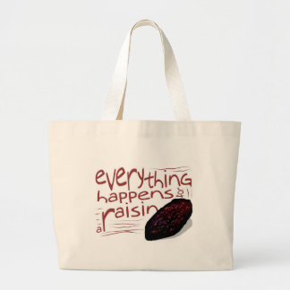 Everything happens for a RAISIN Jumbo Tote Bag