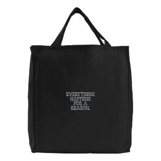 Everything Happens for a Reason Embroidered Bag