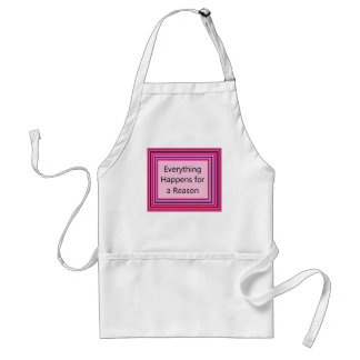Everything Happens for a Reason Standard Apron