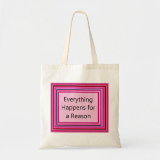 Everything Happens for a Reason Budget Tote Bag