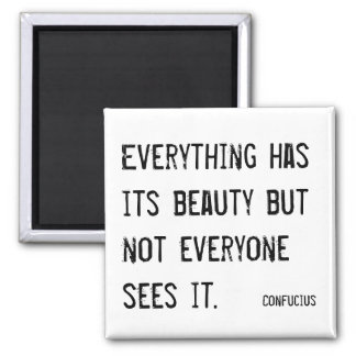 Everything has its beauty inspirational quote square magnet