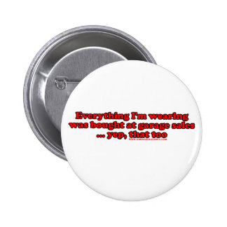 Everything I'm Waring Was Bought At Garage Sales 6 Cm Round Badge