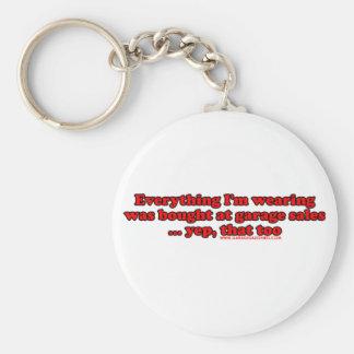 Everything I'm Waring Was Bought At Garage Sales Basic Round Button Key Ring