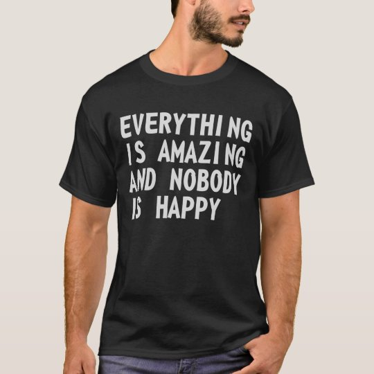 Everything Is Amazing T-Shirt