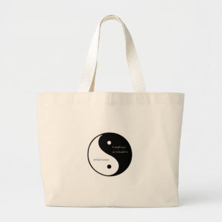 Everything Is As It Should Be at this moment Large Tote Bag