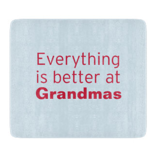 Everything is better at Grandma's Cutting Boards