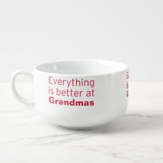 Everything is better at Grandma's Soup Bowl With Handle