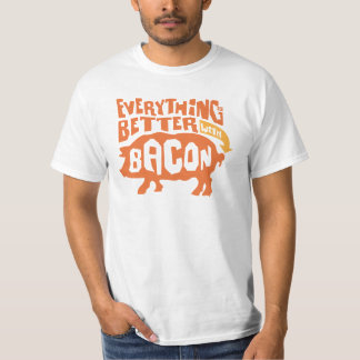 Everything Is Better With Bacon Tshirt