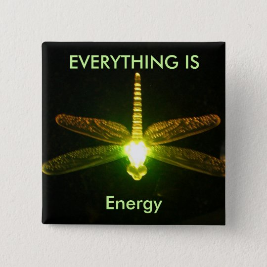Everything is Energy 15 Cm Square Badge
