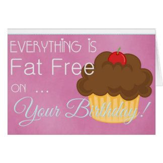 Everything is Fat Free Cupcake Birthday Card 2