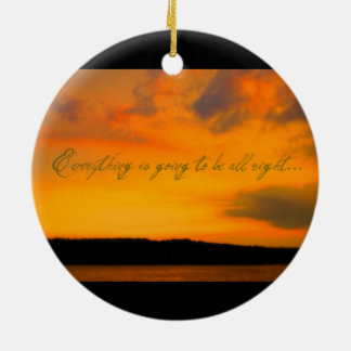 """""""Everything is going to be all right"""" ornament"""