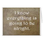 Everything is Going To Be Alright Card