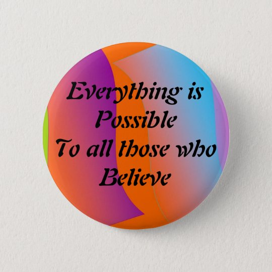 Everything is Possible Button