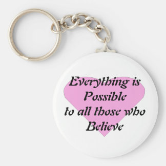 Everything is Possible to all those who Believe Basic Round Button Key Ring