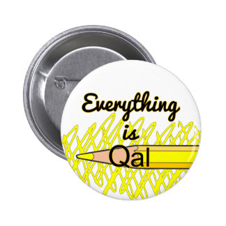 Everything is Qal 6 Cm Round Badge