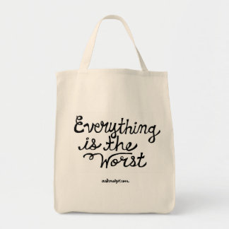 Everything is the Worst Tote Bag