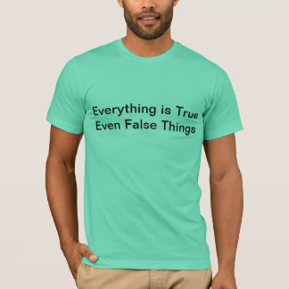 everything is true tee