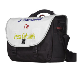 Everything Is Under Control I'm From Colombia Bags For Laptop