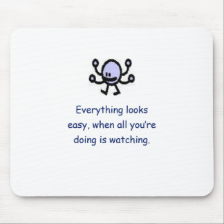 Everything looks easy mouse pad
