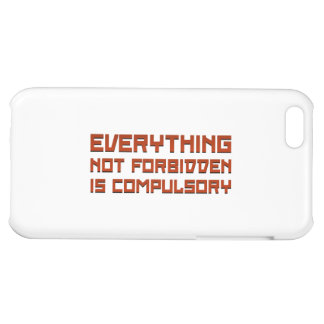 Everything Not Forbidden Is Compulsory Cover For iPhone 5C