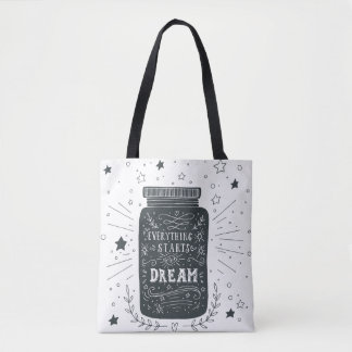 Everything Starts With A Dream Tote Bag