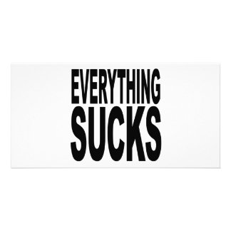 Everything Sucks Picture Card