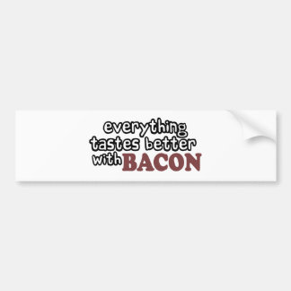 everything tastes better bacon bumper sticker