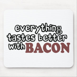 everything tastes better bacon mouse pad