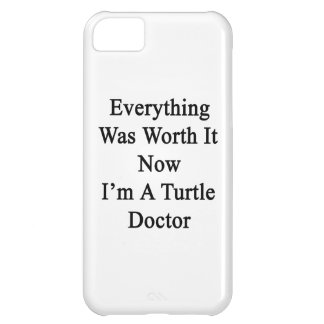 Everything Was Worth It Now I m A Turtle Doctor iPhone 5C Cover