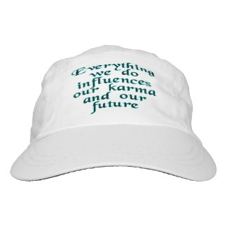 Everything we do influences our karma & our future hat