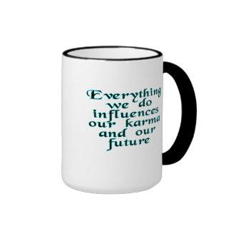 Everything we do influences our karma & our future ringer mug