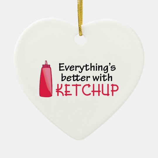 Everything's Better With Ketchup Christmas Ornament