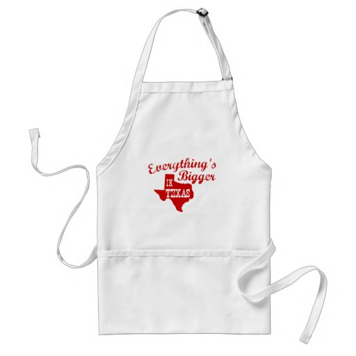 Everything's bigger in Texas Aprons