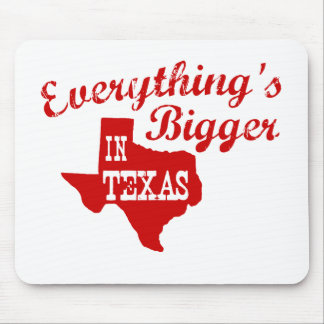 Everything's bigger in Texas State Mouse Pad