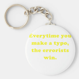 Everytime you make a Typo the Errorists Win Basic Round Button Key Ring
