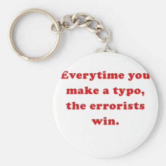 Everytime you make a Typo the Errorists Win Keychains