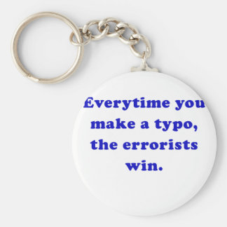 Everytime you make a Typo the Errorists Win Key Chain