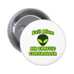 Evil Alien Air Traffic Controller 6 Cm Round Badge