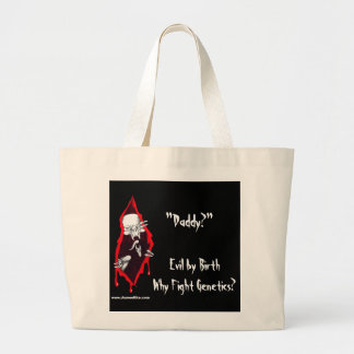 Evil By Birth, Why Fight Genetics? (Daddy?) Jumbo Tote Bag