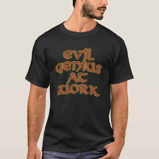 Evil Genius At Work T-Shirts