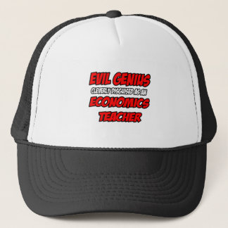 Evil Genius...Economics Teacher Trucker Hat