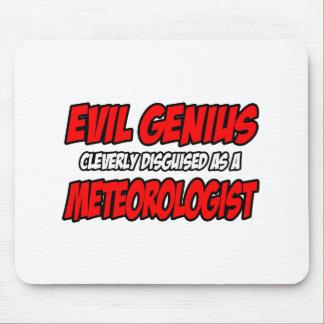 Evil Genius...Meteorologist Mouse Pad