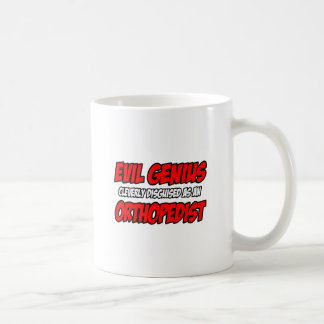 Evil Genius...Orthopedist Coffee Mug