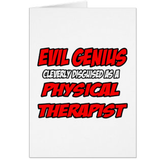 Evil Genius...Physical Therapist Greeting Cards
