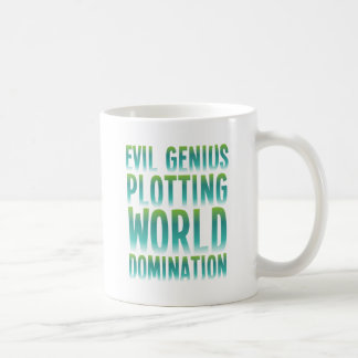 EVIL GENIUS PLOTTING WORLD DOMINATION COFFEE MUG
