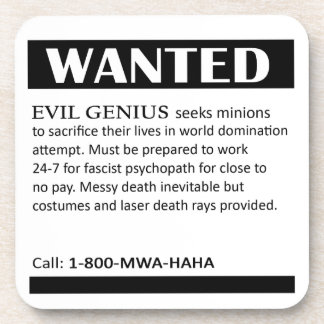 Evil Genius Wanted Ad Drink Coaster